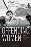 Offending women : power, punishment, and the regulation of desire /