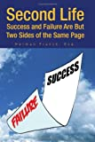 img - for Second Life: Success and Failure Are But Two Sides of the Same Page by Herman Franck Esq. (2007-02-07) book / textbook / text book