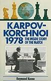 Karpov-Korchnoi, 1978: The Inside Story (A Batsford chess book) (0713418095) by Keene, Raymond