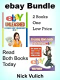 eBay Unleashed A Beginners guide to making Money on EBAY: 2 Book Bundle