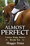 img - for Almost Perfect (Timber Ridge Riders ~ Book 6) book / textbook / text book
