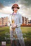 Die Frauen von Tyringham Park: Roman (Allgemeine Reihe. Bastei Lübbe Taschenbücher)