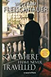 img - for Somewhere I Have Never Travelled: A Novel of Paris book / textbook / text book