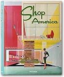 echange, troc Steven Heller - Shop America : Midcentury Storefront Design 1938-1950