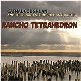 Cathal Coughlan Rancho Tetrahedron