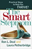 Smart Stepmom, The: Practical Steps to Help You Thrive