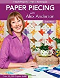 img - for Paper Piecing With Alex Anderson: 7 Quilt Projects, Tips, Techniques [Paperback] [2011] (Author) Alex Anderson book / textbook / text book