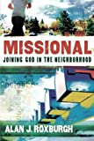 img - for Missional: Joining God in the Neighborhood (Allelon Missional Series) book / textbook / text book