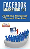 Facebook Marketing 101 - Facebook Marketing Tips and Checklist