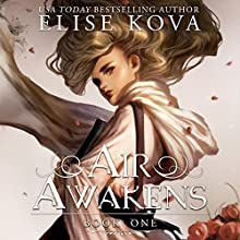 Air Awakens: Air Awakens Series, Book 1 Audiobook by Elise Kova Narrated by Devan McGaughey