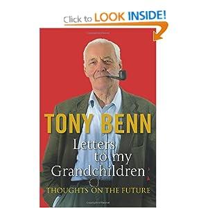 Letters To My Grandchildren Tony Benn