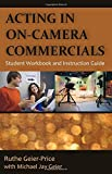 img - for Acting in On-Camera Commercials: Student Workbook and Instruction Guide book / textbook / text book