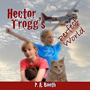 Hector Trogg's Perfect World Audiobook