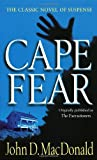 Cape Fear: A Novel (Formerly Titled the Executioners)