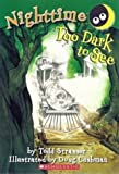 Nighttime: Too Dark to See / Too Scared to Sleep (0545104637) by Todd Strasser