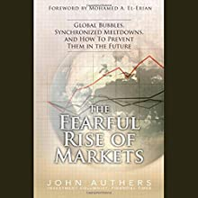 The Fearful Rise of the Markets: Global Bubbles, Synchronized Meltdowns, and How to Prevent Them in the Future Audiobook by John Authers Narrated by Joe Plummer