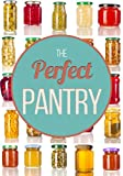 The Perfect Pantry: Your Comprehensive Guide to Food Remedies and Preservation Techniques