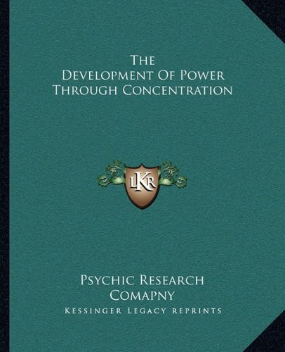 The Development of Power Through Concentration