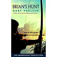 Brian's Hunt Audiobook by Gary Paulsen Narrated by Ron McLarty