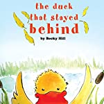 The Duck That Stayed Behind | Becky Hill