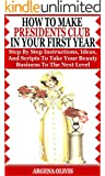 How To Make Presidents Club In Your First Year: Step By Step Instructions, Ideas, and Scripts To Take Your Beauty Business To The Next Level (Avon)