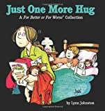 Just One More Hug: A For Better or For Worse Collection