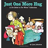 Just One More Hug: A For Better or For Worse Collection (For Better or for Worse Collections) ~ Lynn Johnston
