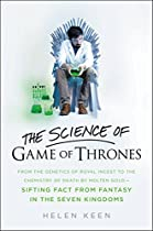 THE SCIENCE OF GAME OF THRONES: FROM THE GENETICS OF ROYAL INCEST TO THE CHEMISTRY OF DEATH