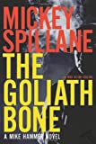 The Goliath Bone (Mike Hammer Novels) (015101454X) by Spillane, Mickey