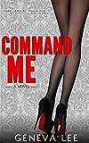 Command Me (Royals Saga Book 1)