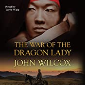 The War of the Dragon Lady | John Wilcox