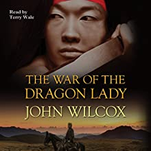 The War of the Dragon Lady Audiobook by John Wilcox Narrated by Terry Wale