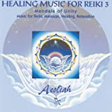 Healing Music for Reiki Vol.3 Aeoliah