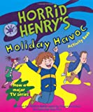 Francesca Simon Horrid Henry's Holiday Havoc: Bk. 10 (Horrid Henry Activity Book)