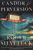 Candor and Perversion: Literature, Education, and the Arts (Norton Paperback)