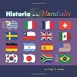 Historia de los Mundiales: Uruguay 1930 a Brasil 2014