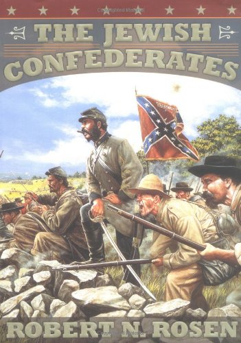 The Jewish Confederates (NS): Robert N. Rosen: 9781570033636: Amazon.com: Books