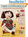 Make Cloth Dolls: A Foolproof Way to...