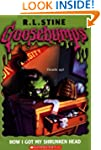 Goosebumps: How I Got My Shrunken Head