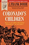 img - for Coronado's Children: Tales of Lost Mines and Buried Treasures of the Southwest (Barker Texas History Center Series) book / textbook / text book