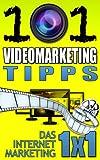 101 Videomarketing Tipps (Das Internet Marketing 1x1 2)