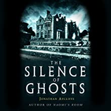 The Silence of Ghosts: A Novel (       UNABRIDGED) by Jonathan Aycliffe Narrated by Roger Clark