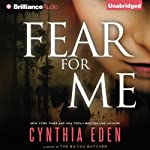 Fear for Me: A Novel of the Bayou Butcher | Cynthia Eden
