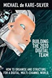 img - for Building the 2020 Digital Team by Michael de Kare-Silver (2016-02-25) book / textbook / text book
