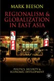 img - for Regionalism and Globalization in East Asia: Politics, Security and Economic Development book / textbook / text book