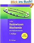 Basiswissen Biochemie: mit Pathobioch...