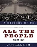 Joy Hakim A History of US: All the People: A History of US Book Ten