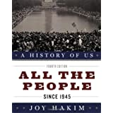 A History of US: All the People: Since 1945 A History of US Book Ten ~ Joy Hakim