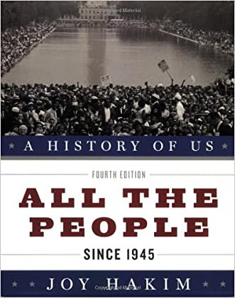 A History of US: All the People: Since 1945 A History of US Book Ten written by Joy Hakim