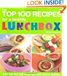 The Top 100 Recipes of Healthy Lunchb...